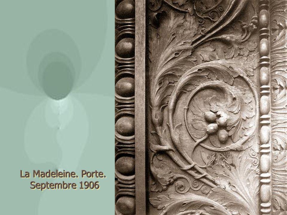 La Madeleine. Porte. Septembre 1906 Septembre 1906 La Madeleine. Porte. Septembre 1906 Septembre 1906