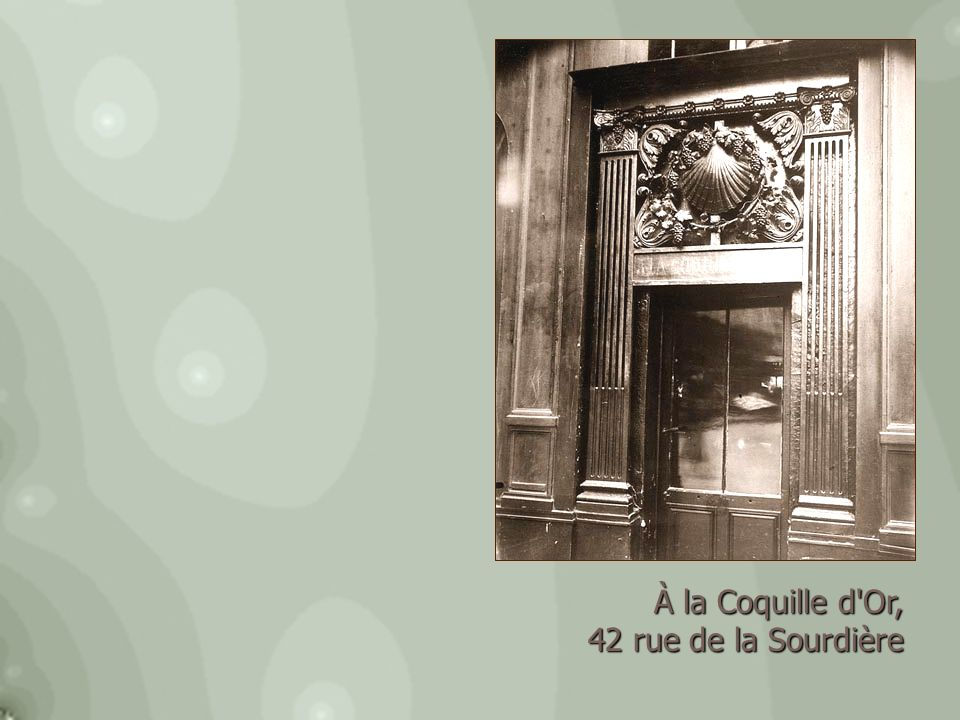 À la Coquille d'Or, 42 rue de la Sourdière 42 rue de la Sourdière