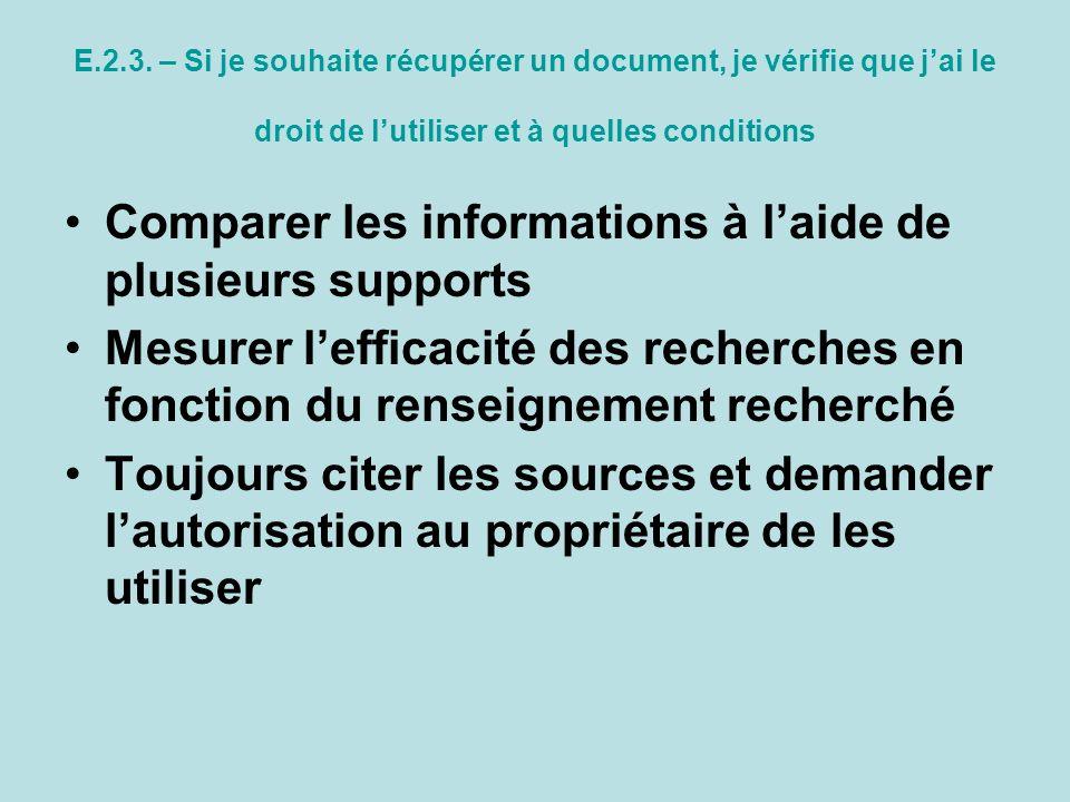 E.2.3. – Si je souhaite récupérer un document, je vérifie que jai le droit de lutiliser et à quelles conditions Comparer les informations à laide de p