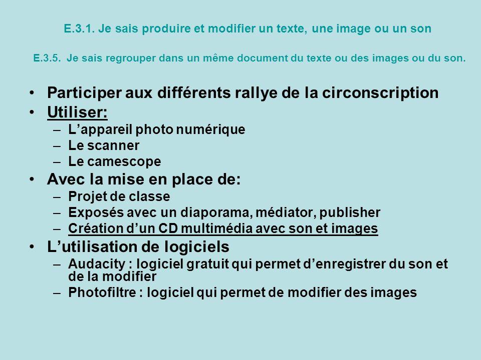 E.3.1. Je sais produire et modifier un texte, une image ou un son E.3.5. Je sais regrouper dans un même document du texte ou des images ou du son. Par