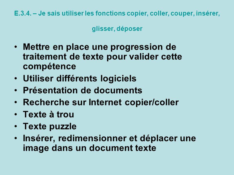 E.3.4. – Je sais utiliser les fonctions copier, coller, couper, insérer, glisser, déposer Mettre en place une progression de traitement de texte pour