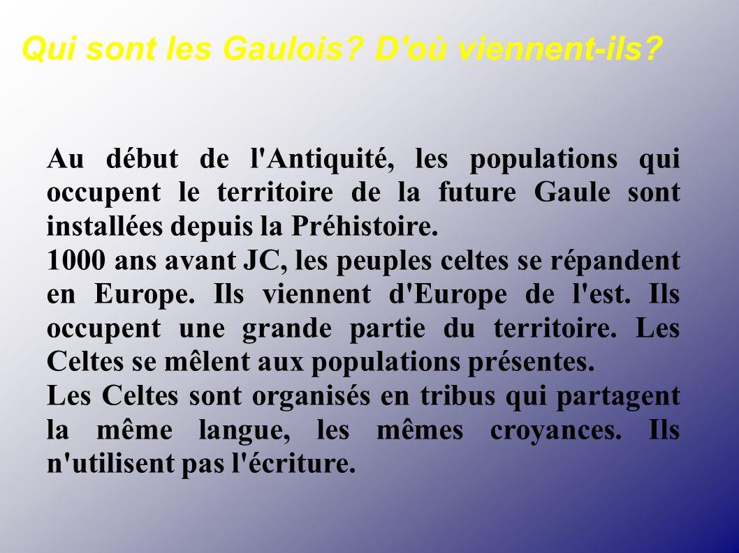Qui sont les Gaulois? D'où viennent-ils? Au début de l'Antiquité, les populations qui occupent le territoire de la future Gaule sont installées depuis