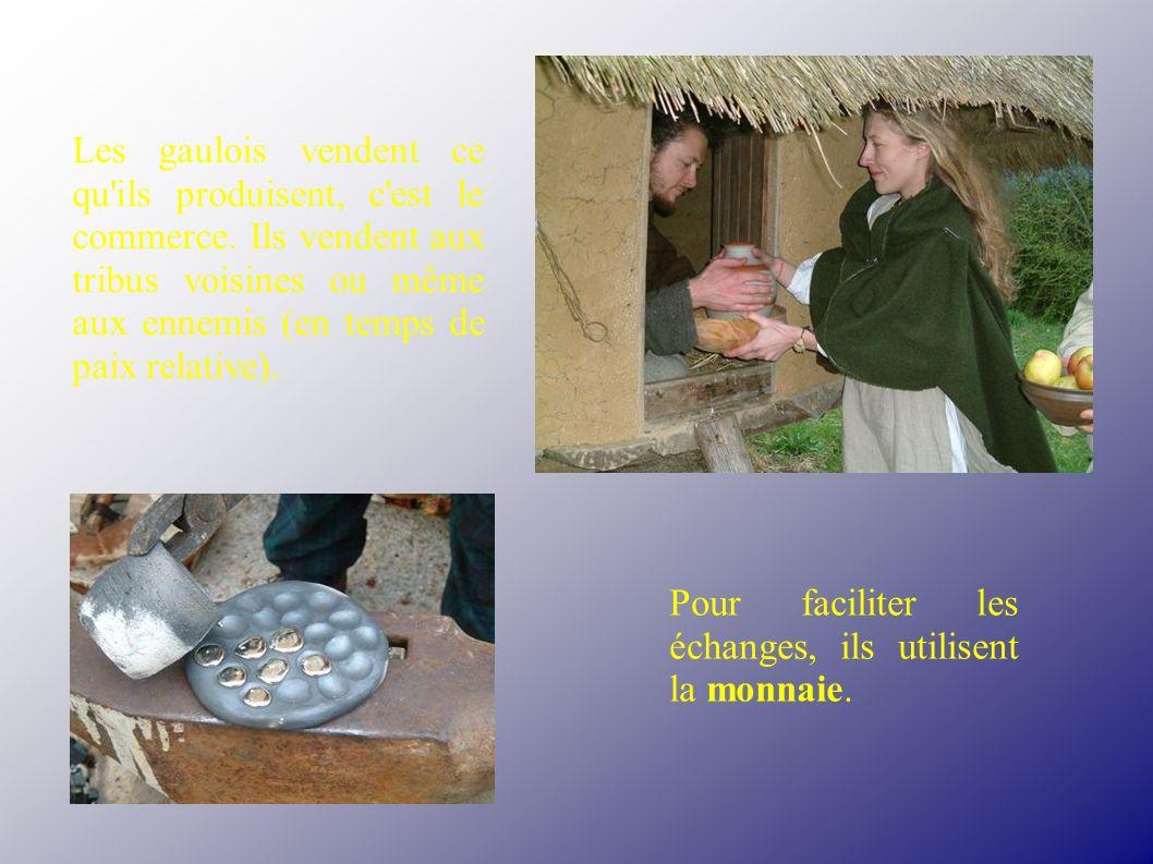 Les gaulois vendent ce qu'ils produisent, c'est le commerce. Ils vendent aux tribus voisines ou même aux ennemis (en temps de paix relative). Pour fac