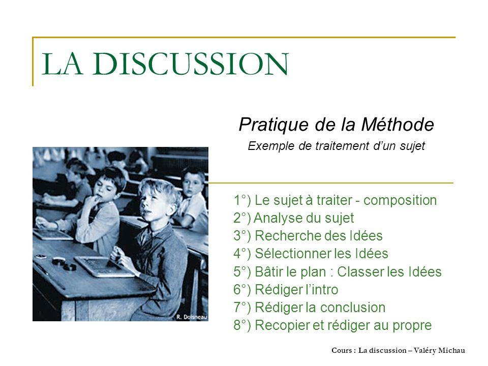 La Discussion : pratique - Valéry Michau SUJET CONSIGNES 1°) Sujet à traiter Discussion : Paul Auster affirme que le tourisme de masse est le principal responsable des catastrophes écologiques.