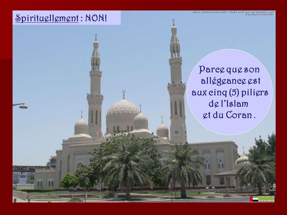 Religieusement : NON ! Parce quaucune autre religion que lIslam nest acceptée par Allah.