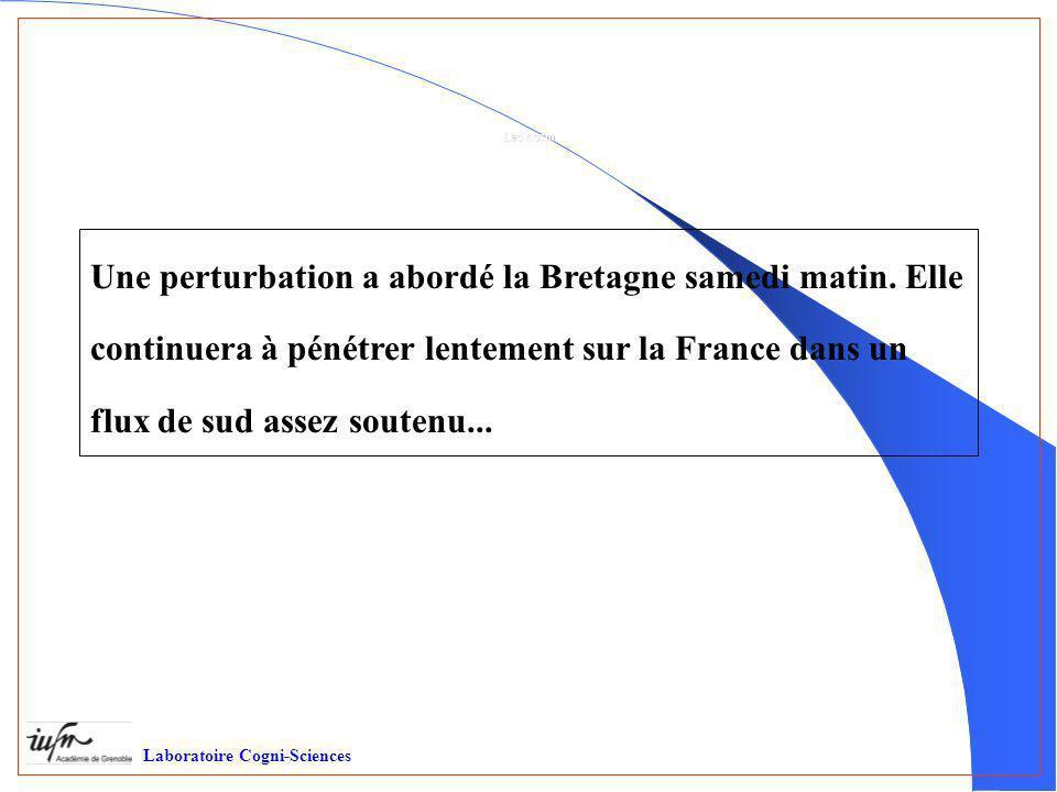 Une perturbation a abordé la Bretagne samedi matin. Elle continuera à pénétrer lentement sur la France dans un flux de sud assez soutenu... Laboratoir