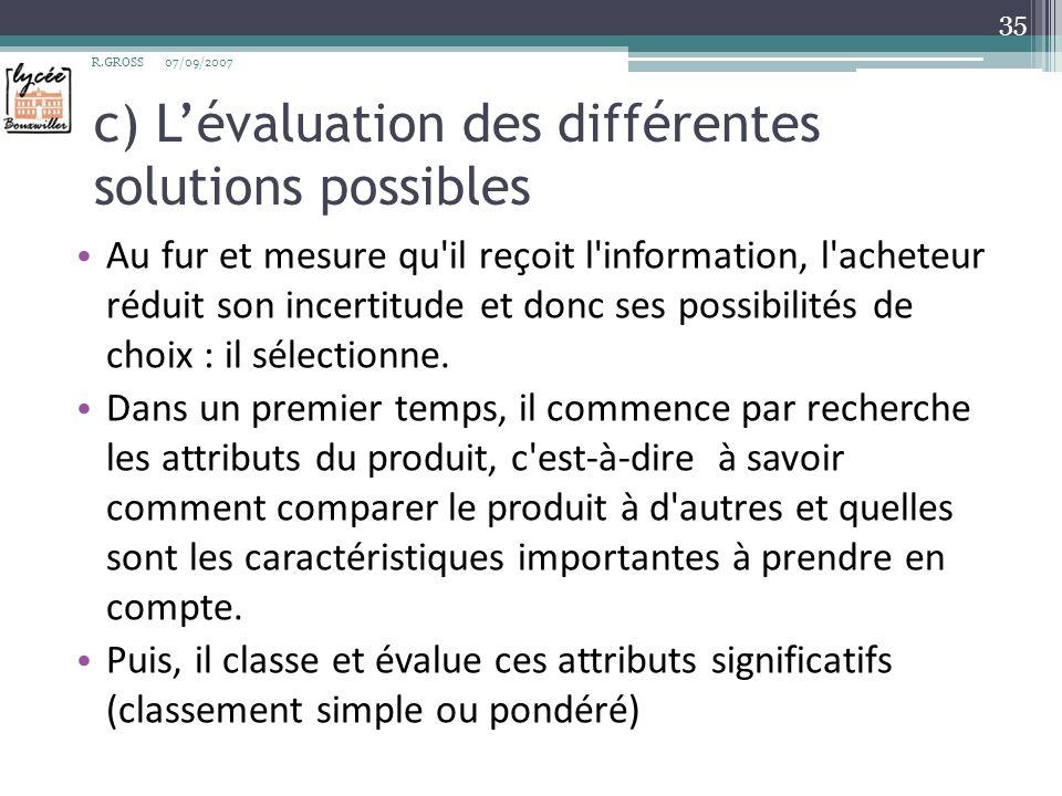 d) La prise de décision A l issue de cette phase d évaluation le consommateur dispose d un ordre de préférence.
