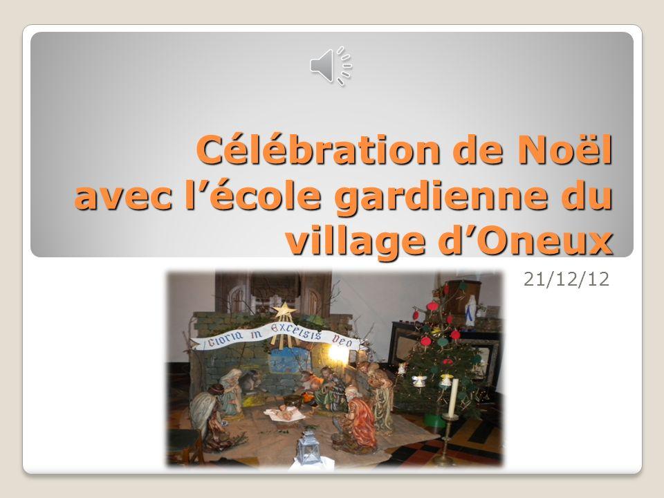 Célébration de Noël avec lécole gardienne du village dOneux 21/12/12