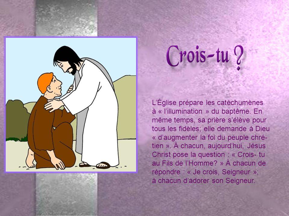 LÉglise prépare les catéchumènes à « lillumination » du baptême.