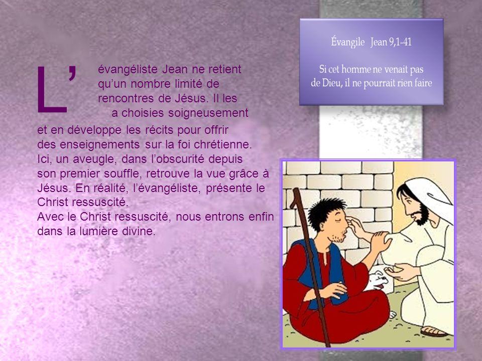 L évangéliste Jean ne retient quun nombre limité de rencontres de Jésus.