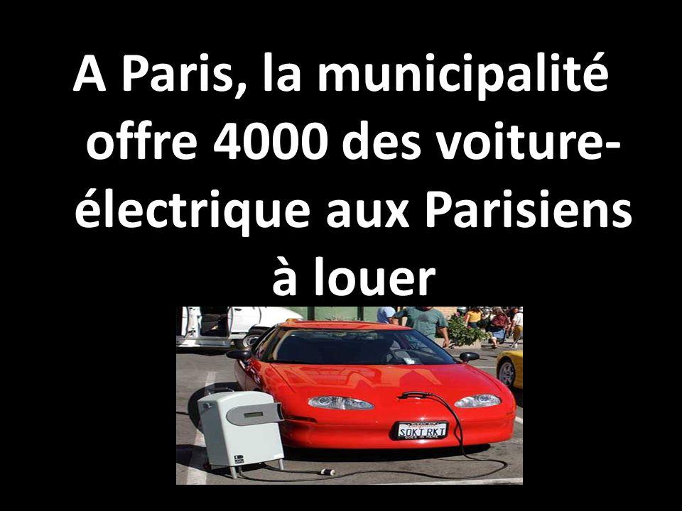 A Paris, la municipalité offre 4000 des voiture- électrique aux Parisiens à louer
