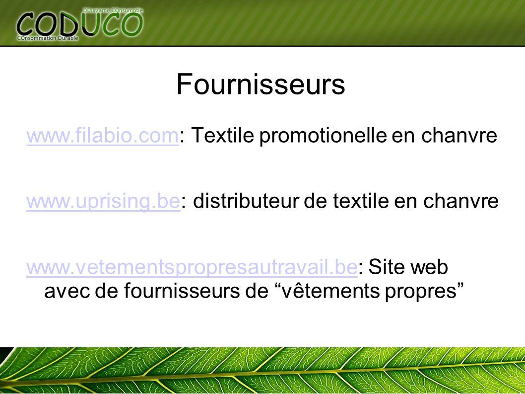 Fournisseurs www.filabio.comwww.filabio.com: Textile promotionelle en chanvre www.uprising.bewww.uprising.be: distributeur de textile en chanvre www.v