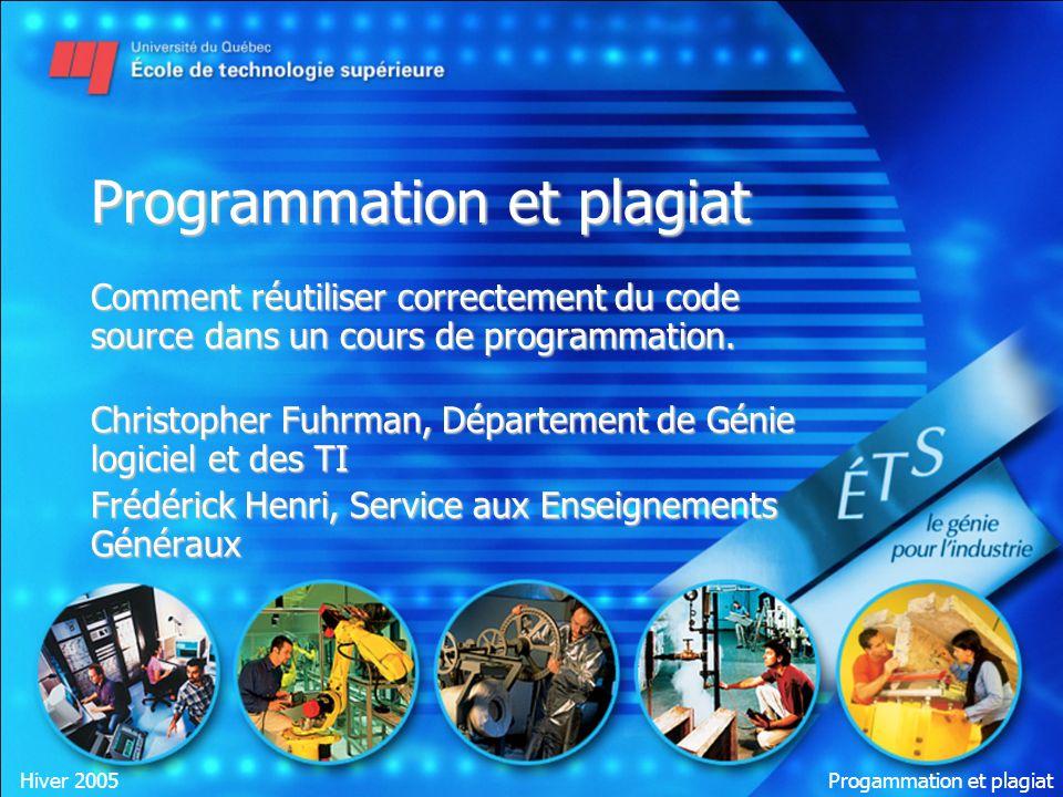 Progammation et plagiat 2 Introduction Problématique: –La « réutilisation » est parfois reconnue comme une bonne pratique dans la programmation.