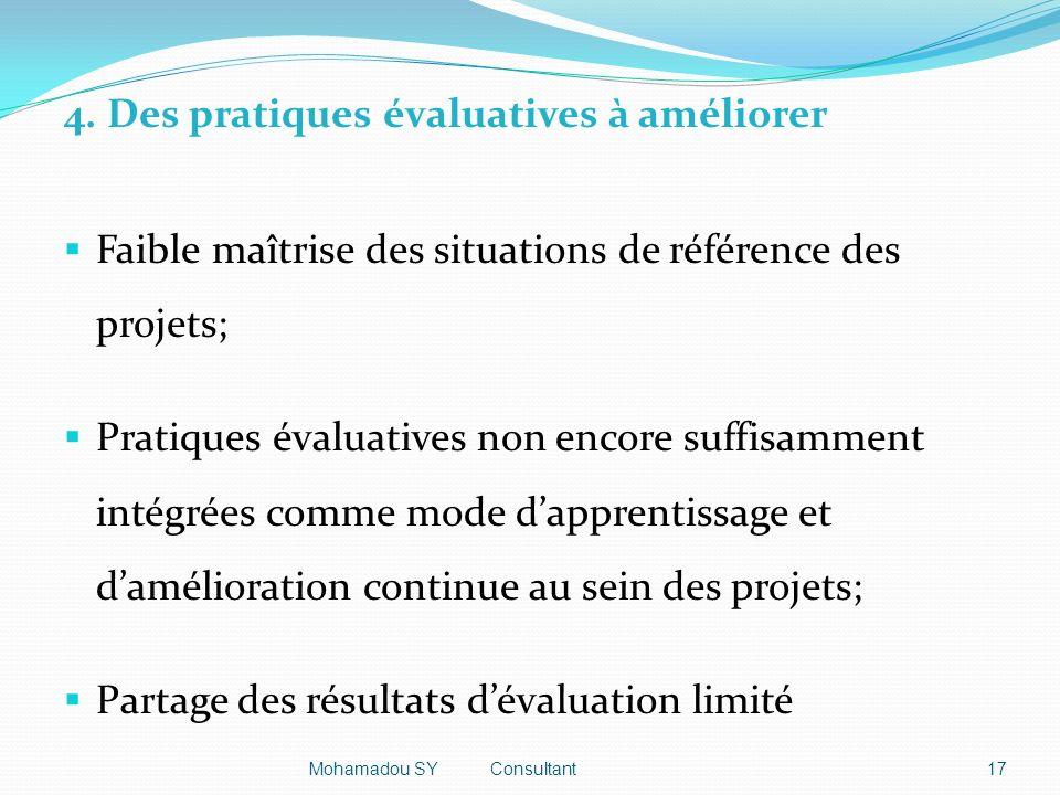 4. Des pratiques évaluatives à améliorer Faible maîtrise des situations de référence des projets; Pratiques évaluatives non encore suffisamment intégr