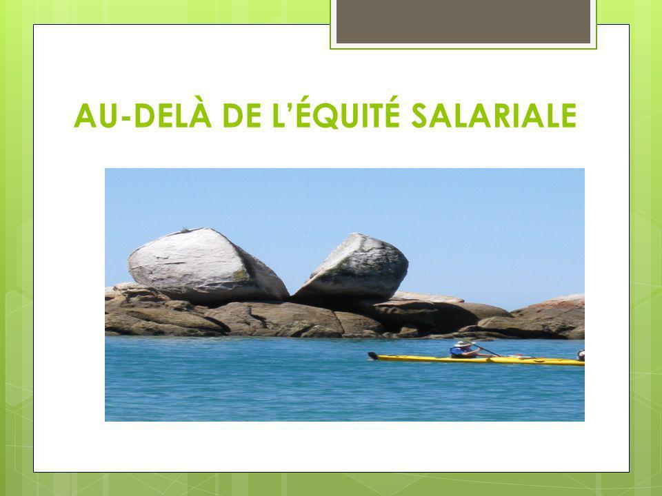 AU-DELÀ DE LÉQUITÉ SALARIALE