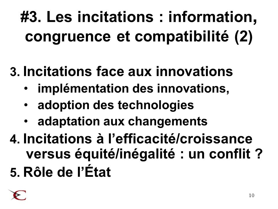 10 #3. Les incitations : information, congruence et compatibilité (2) 3. Incitations face aux innovations implémentation des innovations, adoption des