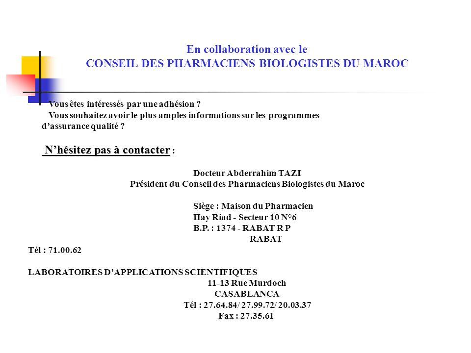 En collaboration avec le CONSEIL DES PHARMACIENS BIOLOGISTES DU MAROC Vous êtes intéressés par une adhésion ? Vous souhaitez avoir le plus amples info