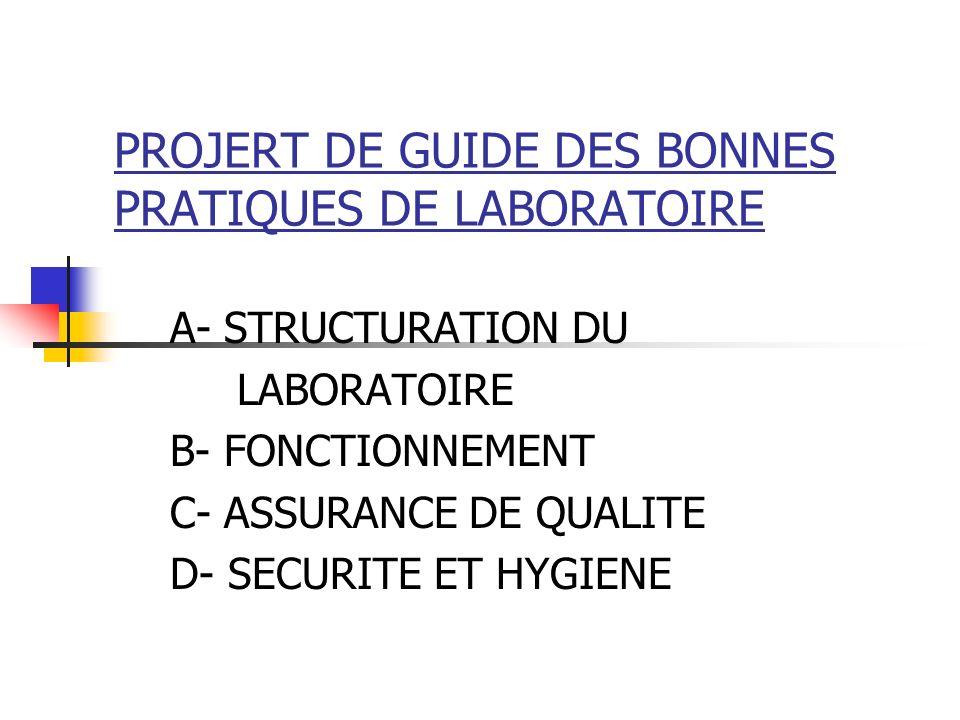 STRUCTURATION DU LABORATOIRE 1- LOCAUX 2- INSTRUMENTATION 3- CONSOMMABLES 4- REACTIFS 5- PERSONNEL
