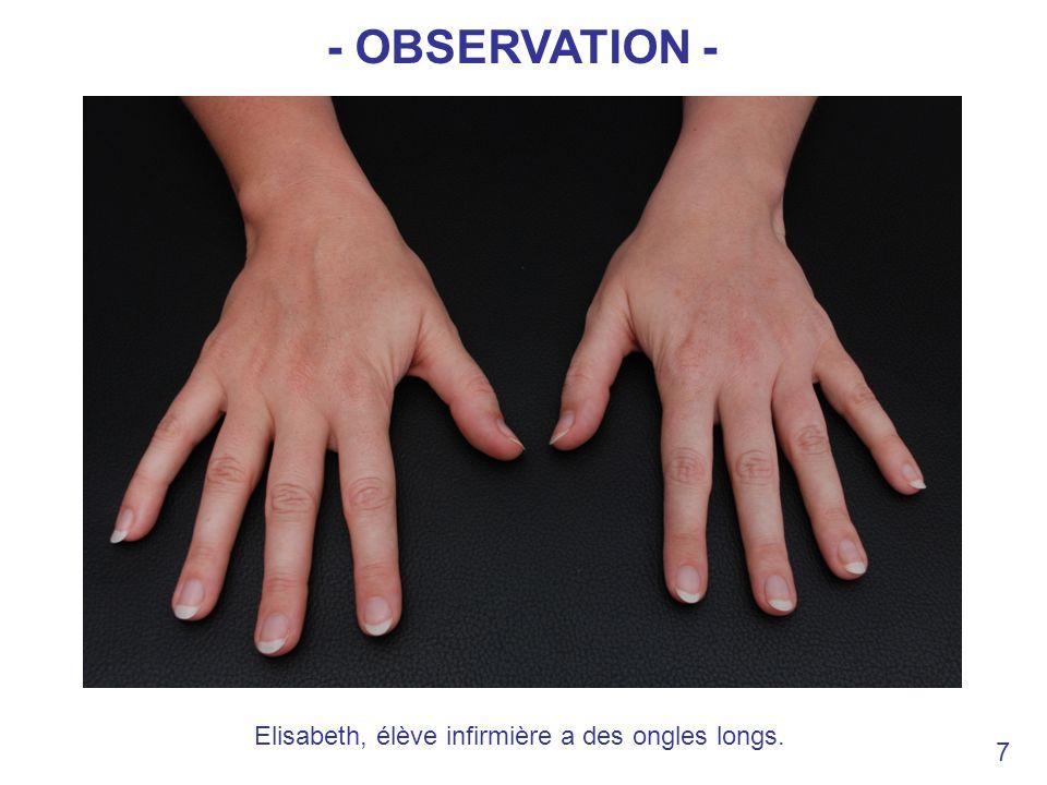 Elisabeth, élève infirmière a des ongles longs. 7 - OBSERVATION -