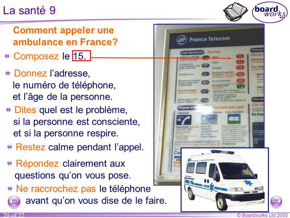 © Boardworks Ltd 2005 20 of 22 Comment appeler une ambulance en France.