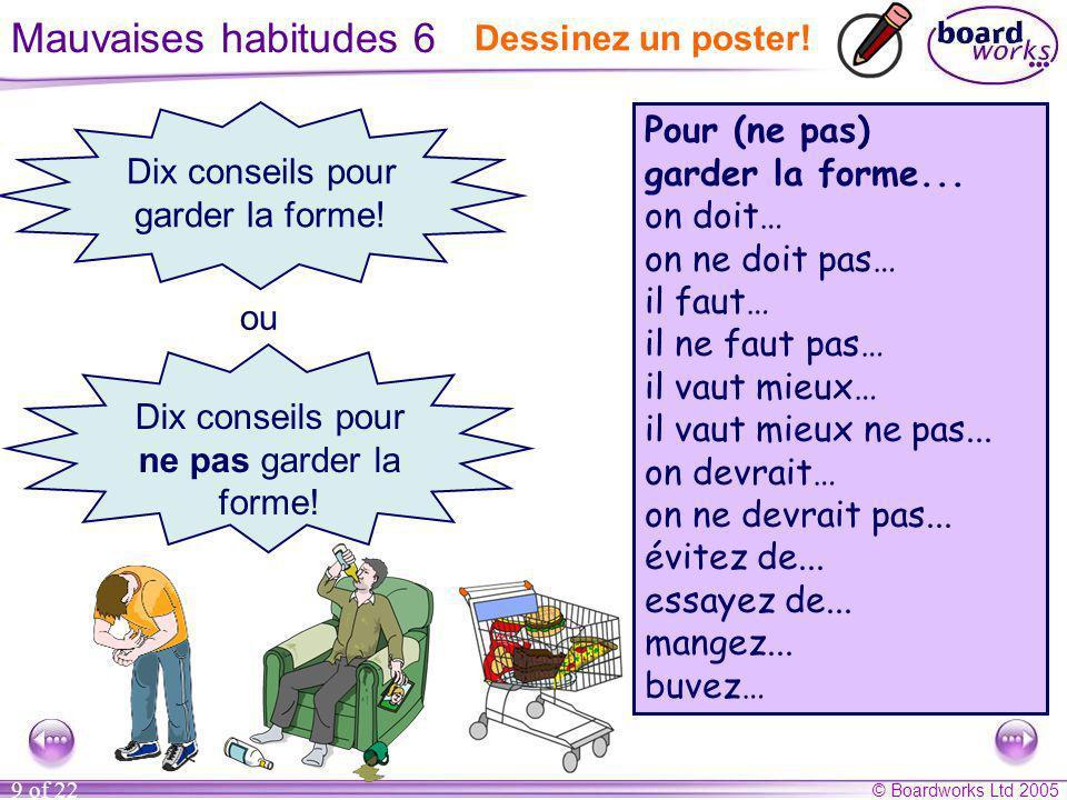 © Boardworks Ltd 2005 9 of 22 Mauvaises habitudes 6 Pour (ne pas) garder la forme...