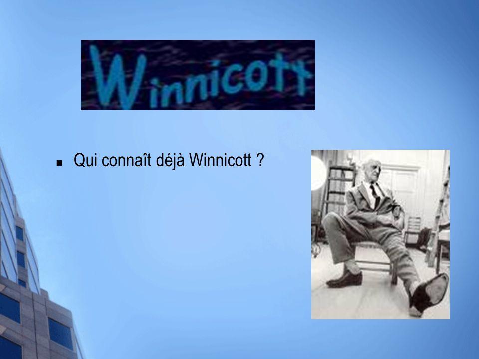 Qui connaît déjà Winnicott ?