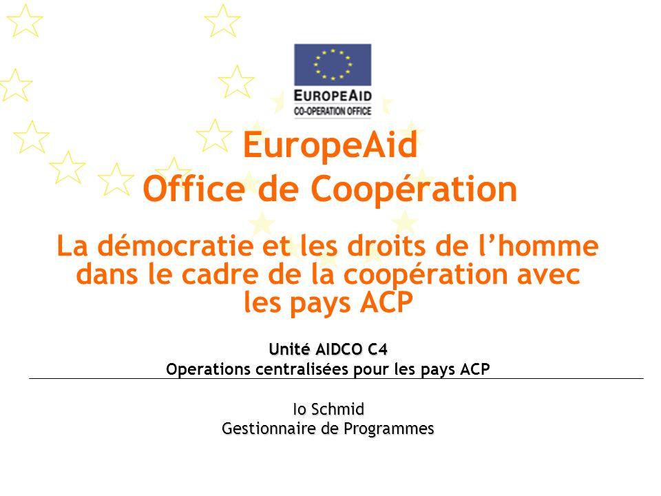 EuropeAid Office de Coopération La démocratie et les droits de lhomme dans le cadre de la coopération avec les pays ACP Unité AIDCO C4 Operations cent