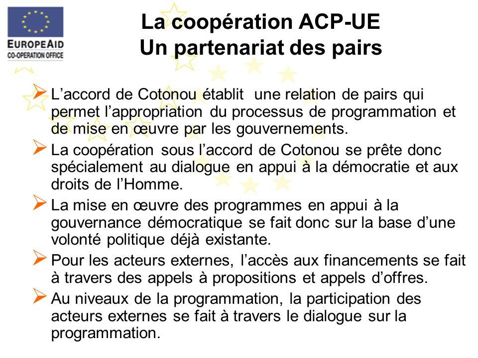 Laccord de Cotonou établit une relation de pairs qui permet lappropriation du processus de programmation et de mise en œuvre par les gouvernements. La