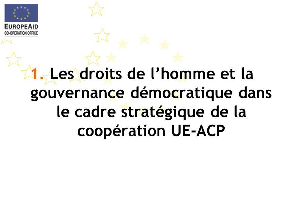 1. Les droits de lhomme et la gouvernance démocratique dans le cadre stratégique de la coopération UE-ACP