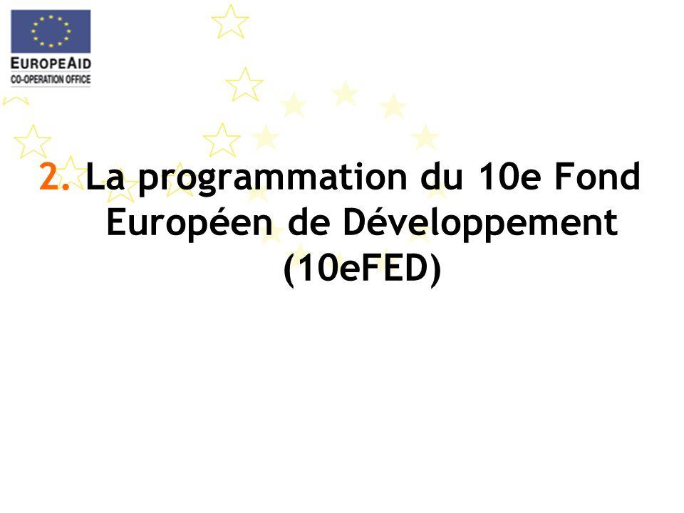 2. La programmation du 10e Fond Européen de Développement (10eFED)