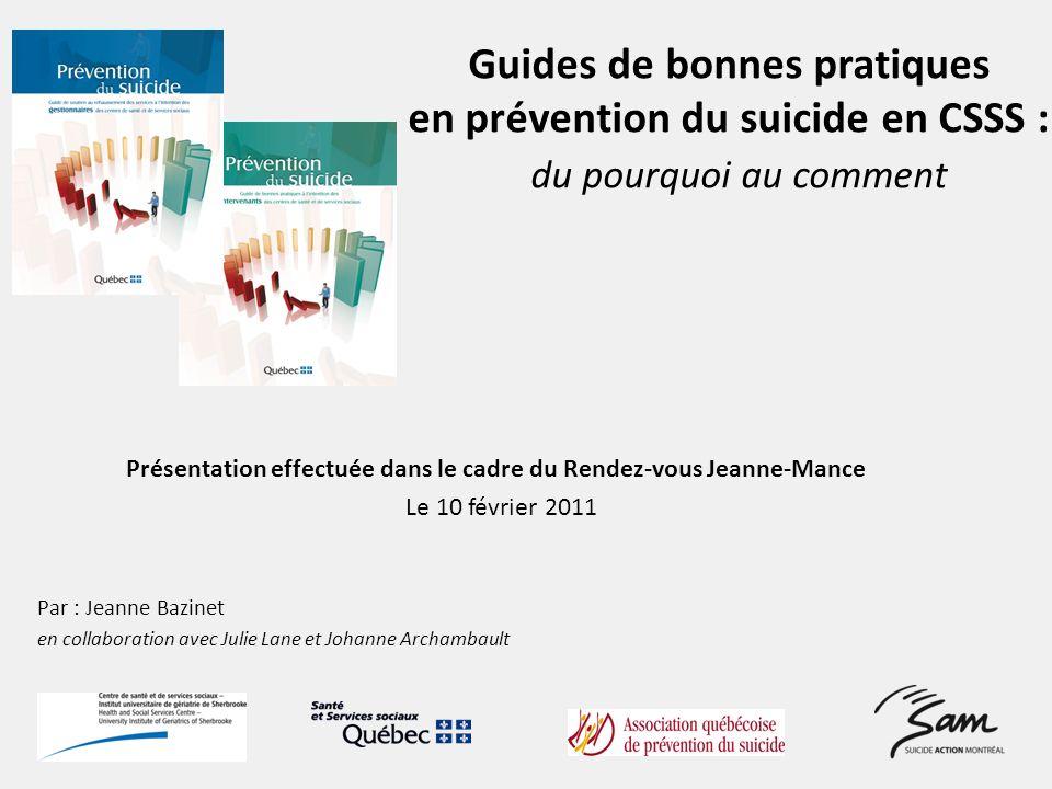 Guides de bonnes pratiques en prévention du suicide en CSSS : du pourquoi au comment Présentation effectuée dans le cadre du Rendez-vous Jeanne-Mance