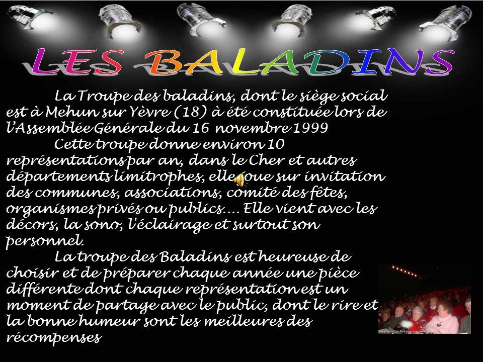 Troupe de Théâtre de MEHUN SUR YÈVRE Contacts :Tel. : +33 248 753 867 Port. : + 33 650 236 780 Courriel : troupe-les-baladins@orange.fr Web : www.lesb