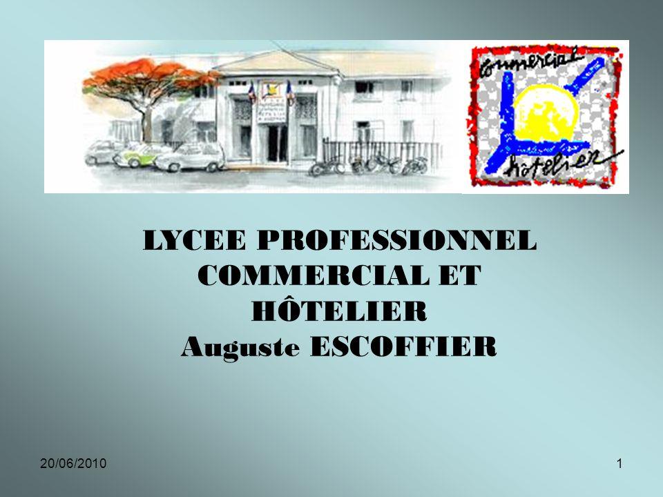 20/06/20101 LYCEE PROFESSIONNEL COMMERCIAL ET HÔTELIER Auguste ESCOFFIER
