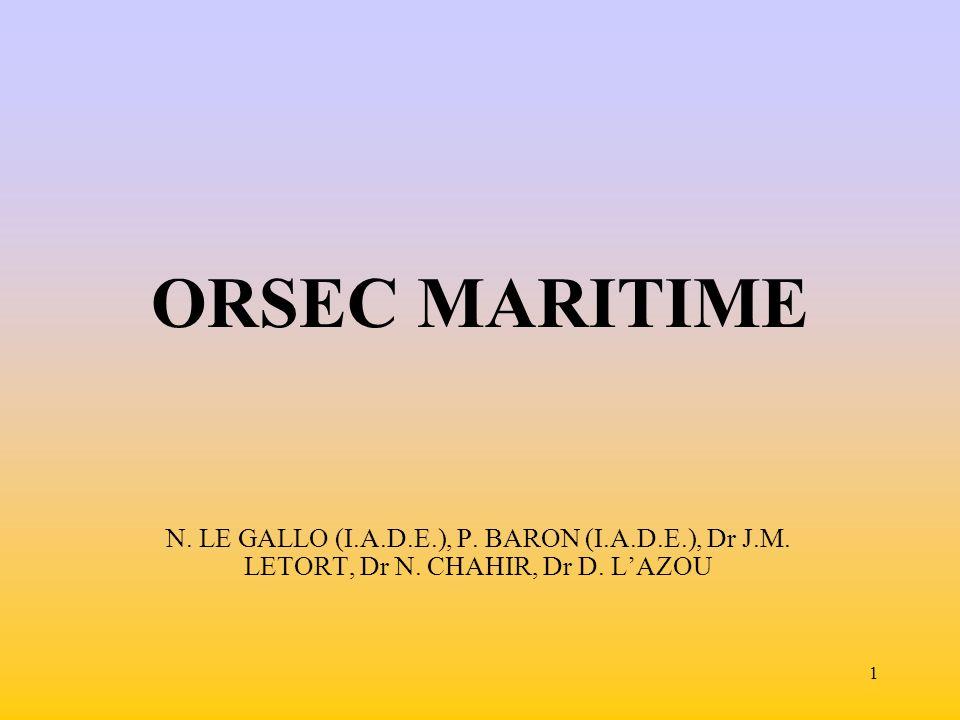 1 ORSEC MARITIME N.LE GALLO (I.A.D.E.), P. BARON (I.A.D.E.), Dr J.M.