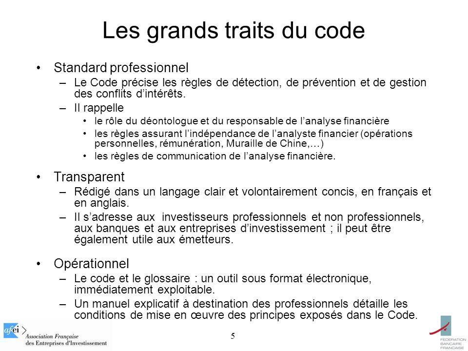 5 Les grands traits du code Standard professionnel –Le Code précise les règles de détection, de prévention et de gestion des conflits dintérêts.