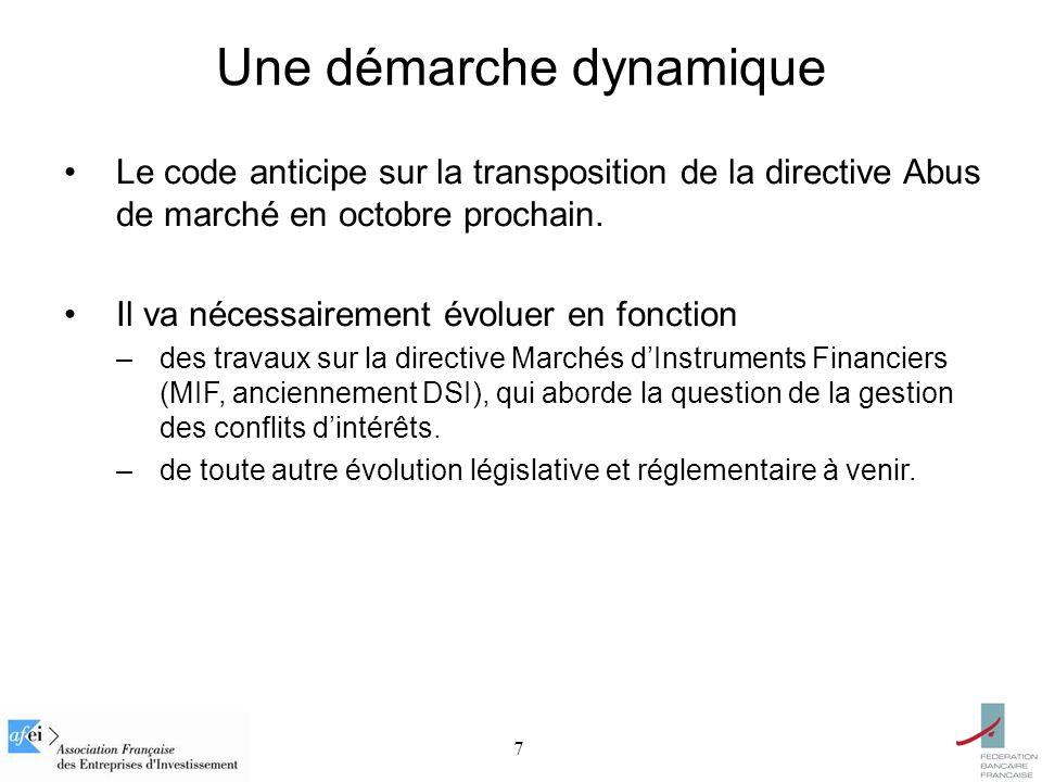 7 Une démarche dynamique Le code anticipe sur la transposition de la directive Abus de marché en octobre prochain. Il va nécessairement évoluer en fon