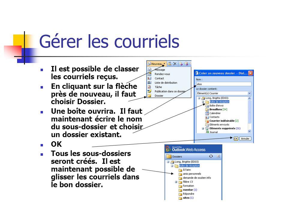 Gérer les courriels Il est possible de classer les courriels reçus.