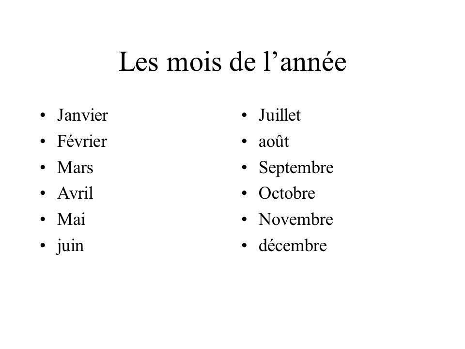 Les mois de lannée Janvier Février Mars Avril Mai juin Juillet août Septembre Octobre Novembre décembre