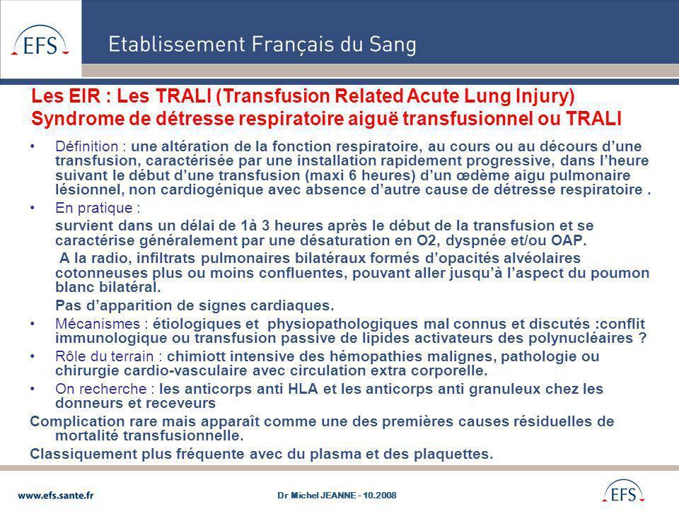 Définition : une altération de la fonction respiratoire, au cours ou au décours dune transfusion, caractérisée par une installation rapidement progres