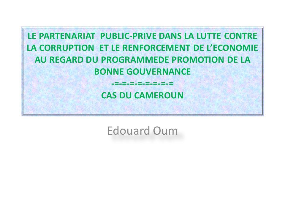 LE PARTENARIAT PUBLIC-PRIVE DANS LA LUTTE CONTRE LA CORRUPTION ET LE RENFORCEMENT DE LECONOMIE AU REGARD DU PROGRAMMEDE PROMOTION DE LA BONNE GOUVERNA