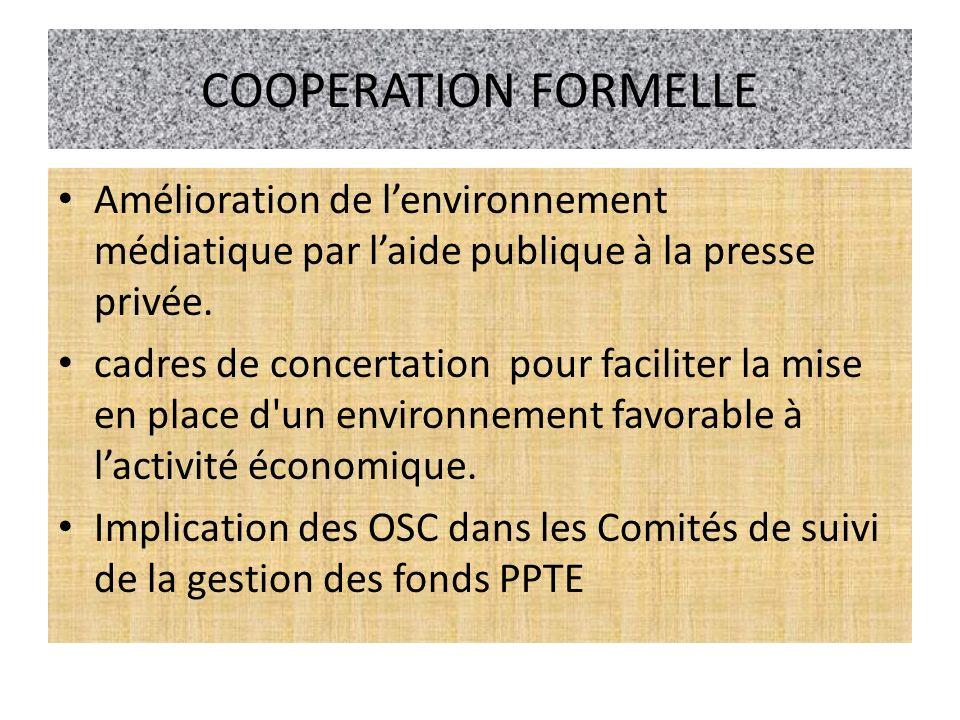 COOPERATION FORMELLE Amélioration de lenvironnement médiatique par laide publique à la presse privée. cadres de concertation pour faciliter la mise en