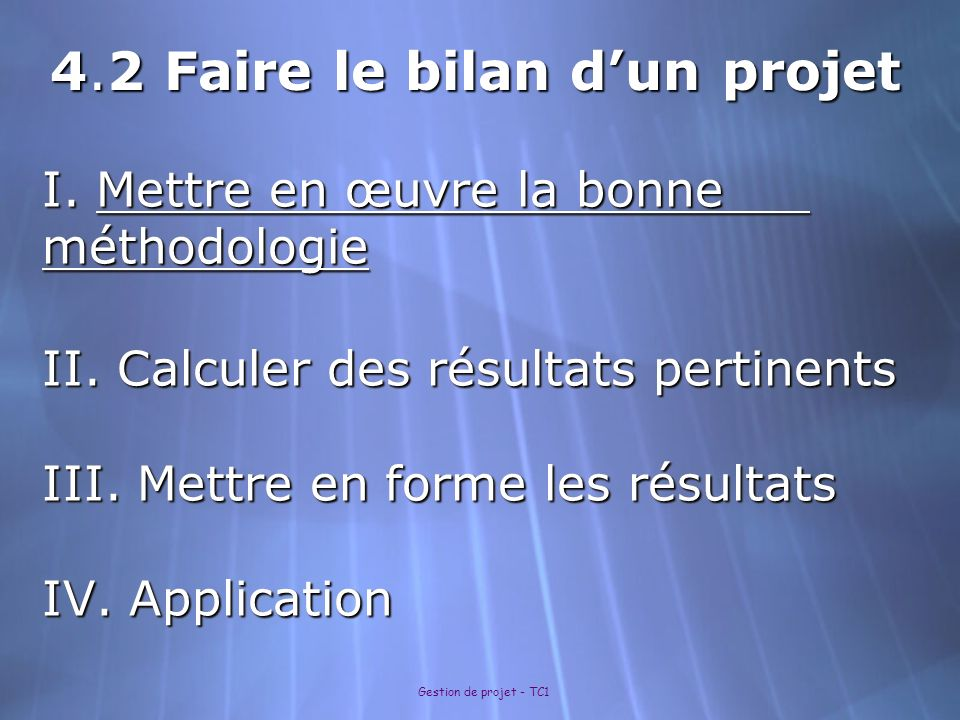 Gestion de projet - TC1 I.Mettre en œuvre la bonne méthodologie II.
