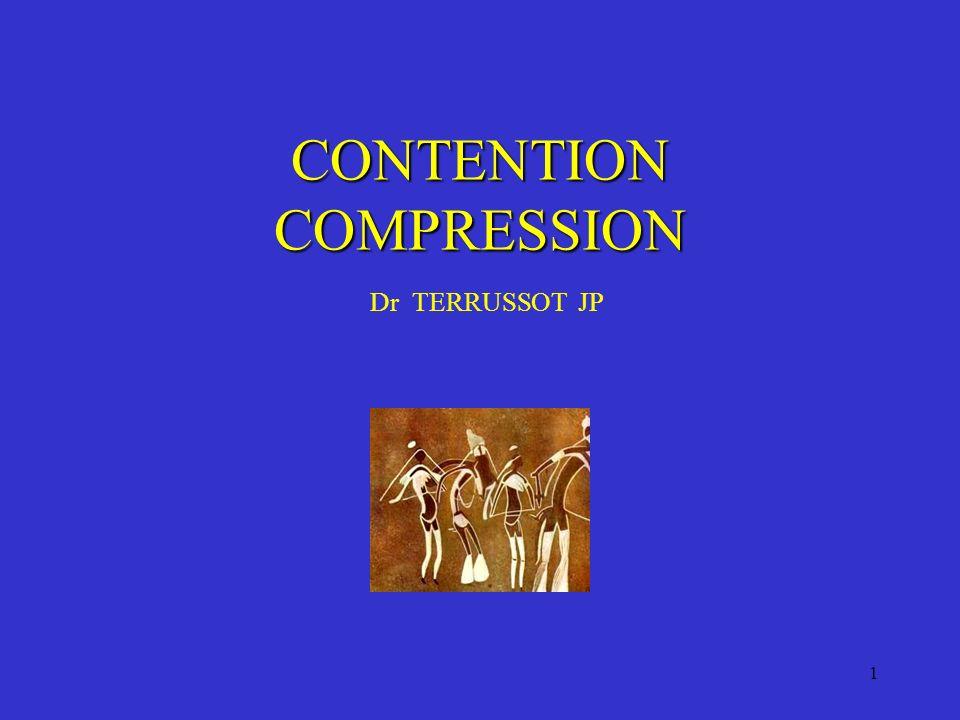 2 Définitions Compression inélastique = CONTENTION = action de contenir = pas daction au repos = action à la marche.
