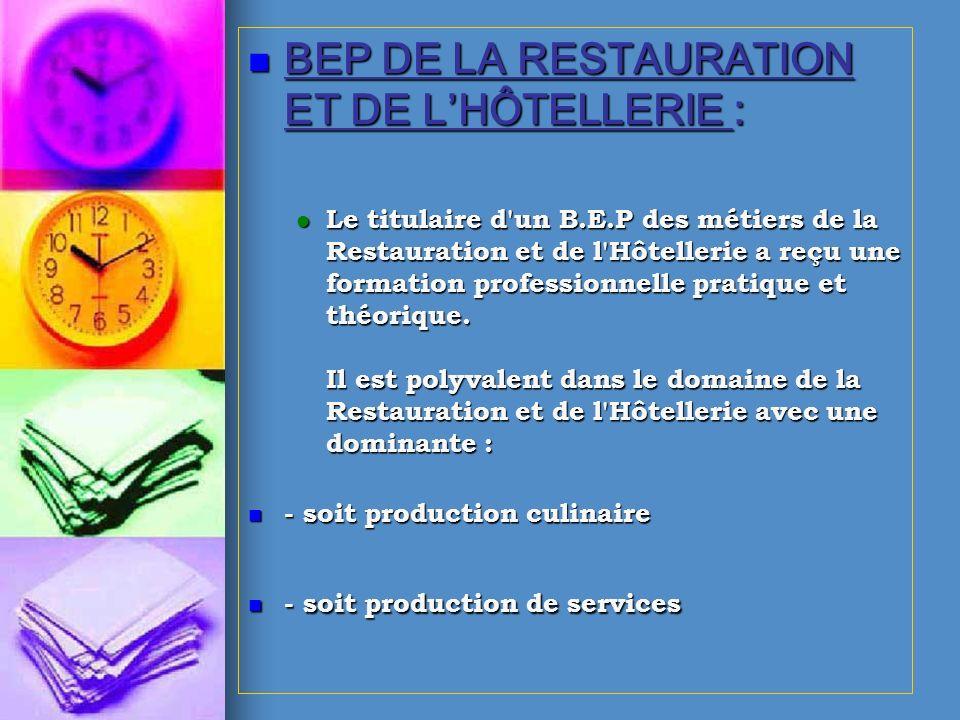 BEP DE LA RESTAURATION ET DE LHÔTELLERIE : BEP DE LA RESTAURATION ET DE LHÔTELLERIE : Le titulaire d'un B.E.P des métiers de la Restauration et de l'H