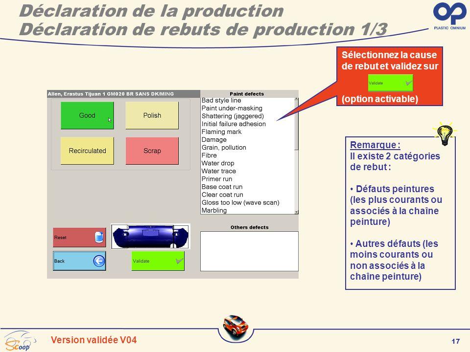 17 Version validée V04 Déclaration de la production Déclaration de rebuts de production 1/3 Sélectionnez la cause de rebut et validez sur (option acti