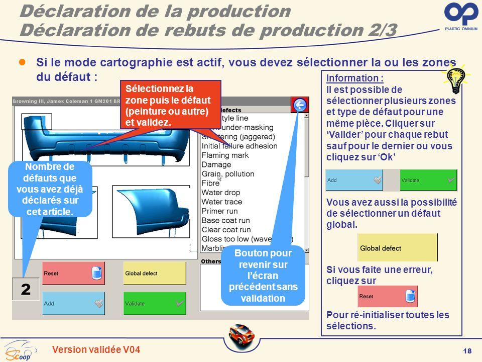 18 Version validée V04 Déclaration de la production Déclaration de rebuts de production 2/3 Si le mode cartographie est actif, vous devez sélectionner