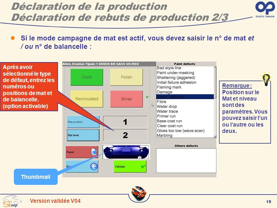19 Version validée V04 Déclaration de la production Déclaration de rebuts de production 2/3 Si le mode campagne de mat est actif, vous devez saisir le