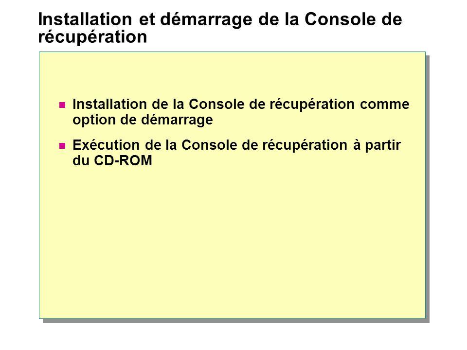 Installation et démarrage de la Console de récupération Installation de la Console de récupération comme option de démarrage Exécution de la Console d