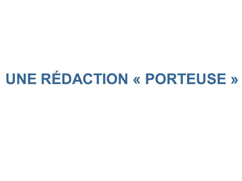 UNE RÉDACTION « PORTEUSE »
