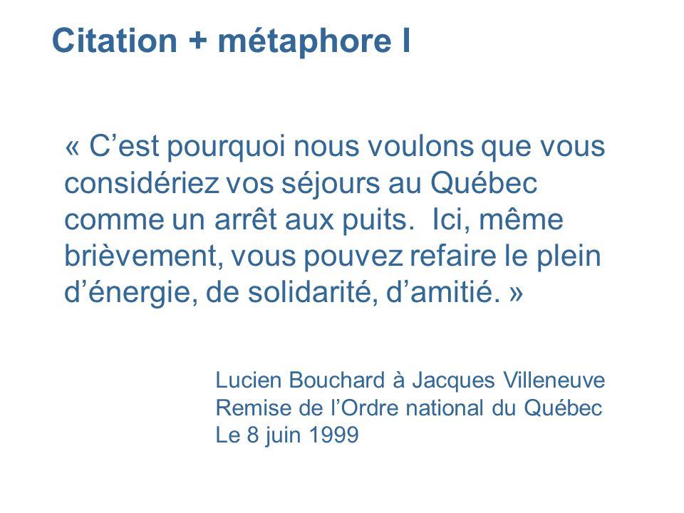 « Cest pourquoi nous voulons que vous considériez vos séjours au Québec comme un arrêt aux puits. Ici, même brièvement, vous pouvez refaire le plein d